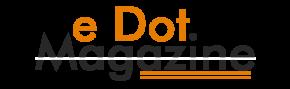 E Dot Magazine